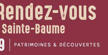 <span style='color:#8B1434;font-size:12px;'>Patrimoines & Découvertes</span><br> Les rendez-vous de la Sainte-Baume